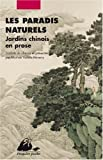 echange, troc Collectif - Les Paradis naturels - Jardins chinois en prose