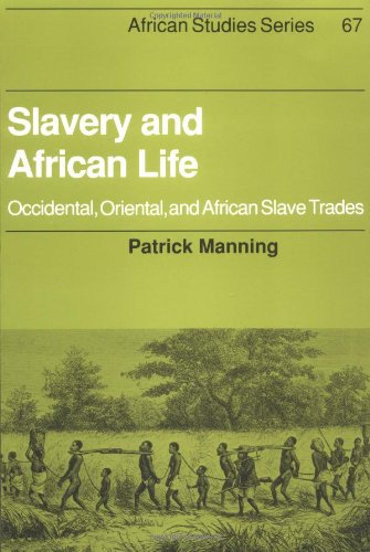 Amazon.com: Slavery and African Life: Occidental, Oriental, and African Slave Trades (African Studies) (9780521348676): Patrick Manning: Books