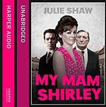 My Mam Shirley: Tales of the Notorious Hudson Family, Book 3 (       UNABRIDGED) by Julie Shaw Narrated by Jim Millnea