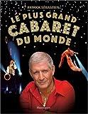 echange, troc Patrick Sébastien - Le plus grand cabaret du monde