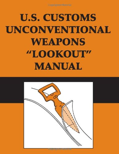 """U.S. Customs Unconventional Weapons """"Lookout"""" Manual"""