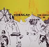 You Could Be by Torngat (2007)