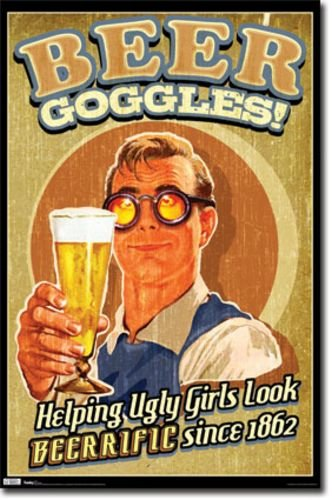 Beer Goggles - Helping Ugly Girls Look Beerific Since 1862 22