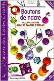 echange, troc Nadine Bazantay - Boutons de nacre : Colliers, Bagues, Broches, Boucles d'oreilles