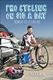 img - for Pro Cycling on $10 a Day: From Fat Kid to Euro Pro book / textbook / text book