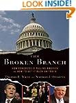 The Broken Branch: How Congress Is Fa...