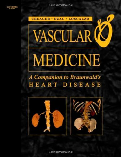 Vascular Medicine: A Companion To Braunwald'S Heart Disease: Expert Consult - Online And Print, 1E