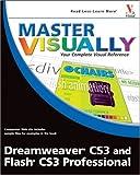 Master VISUALLY Dreamweaver CS3 and Flash CS3 Professional (0470177454) by Kinkoph Gunter, Sherry