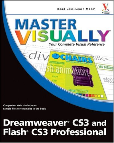 Master VISUALLY Dreamweaver CS3 and Flash CS3 Professional