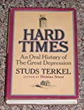 Image of Hard Times; An Oral History of the Great Depression