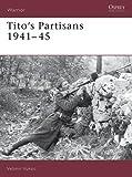 Tito's Partisans 1941-45 (Warrior)