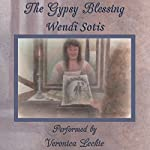 The Gypsy Blessing | Wendi Sotis