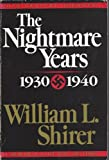 The Nightmare Years: 1930-1940, Vol. 2 (0316787035) by Shirer, William L.