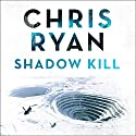 Shadow Kill: A Strikeback Novel (2) Hörbuch von Chris Ryan Gesprochen von: Barnaby Edwards