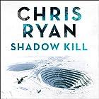 Shadow Kill: A Strikeback Novel (2) Hörbuch von Chris Ryan Gesprochen von: Barnaby Edwards