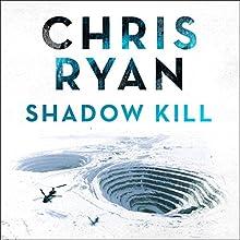 Shadow Kill: A Strikeback Novel (2) | Livre audio Auteur(s) : Chris Ryan Narrateur(s) : Barnaby Edwards