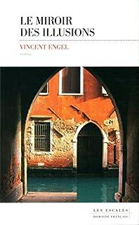 Le miroir des illusions, Engel, Vincent