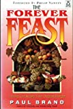 The Forever Feast (1854242520) by Brand, Paul