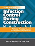 img - for Infection Control During Construction Manual: Policies, Procedures, and Strategies for Compliance, book / textbook / text book