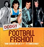 img - for Dodgy Football Fashion book / textbook / text book