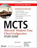 MCTS: Microsoft Windows Vista Client Configuration Study Guide: Exam 70-620 (0470108819) by Aldridge, Michael