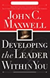 Developing the Leader Within You (0785281126) by John C. Maxwell