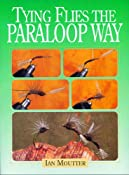 Tying Flies the Paraloop Way: Ian Moutter: 9780881505542: Amazon.com: Books