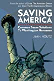 img - for Saving America: Common Sense Solutions to Washington Nonsense book / textbook / text book
