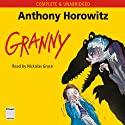 Granny (       UNABRIDGED) by Anthony Horowitz Narrated by Nickolas Grace