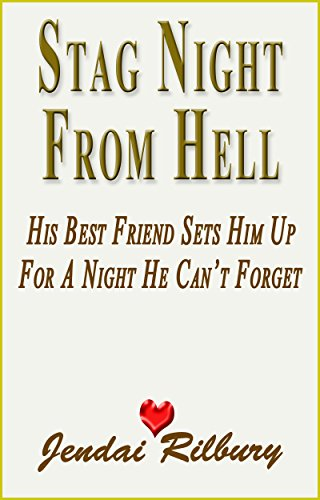 Jendai Rilbury - Stag Nigh From Hell: His Best Friend Sets Him Up For A Night He Can't Forget