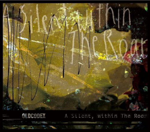 A Silent,within The Roar(初回限定盤)(DVD付) OLDCODEX ランティス