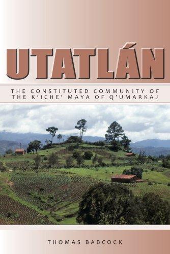 utatlan-the-constituted-community-of-the-kiche-maya-of-qumarkaj-institute-for-mesoamerican-studies-m