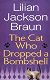 The Cat Who Dropped a Bombshell (0399153071) by Braun, Lilian Jackson