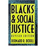 img - for [ [ [ Blacks and Social Justice (Revised)[ BLACKS AND SOCIAL JUSTICE (REVISED) ] By Boxill, Bernard R. ( Author )Aug-27-1992 Paperback book / textbook / text book