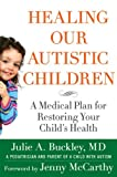 Healing Our Autistic Children: A Medical Plan for Restoring Your Childs Health