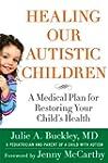 Healing Our Autistic Children: A Medi...