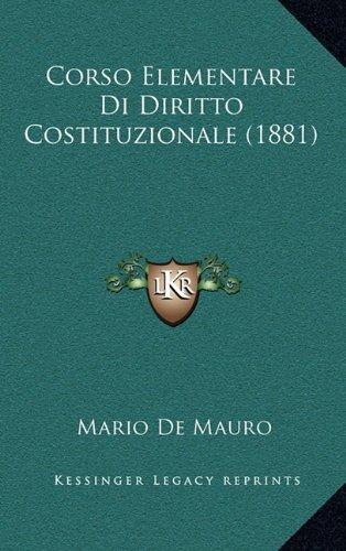 Corso Elementare Di Diritto Costituzionale (1881)