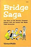 img - for Bridge Saga (The Story of the World's Greatest Players with the Hands that Made Them Immortals) book / textbook / text book