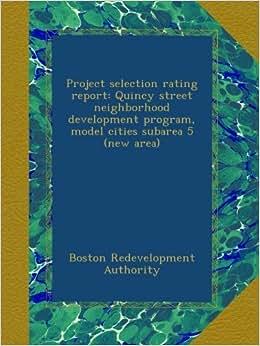 Project selection rating report: Quincy street neighborhood