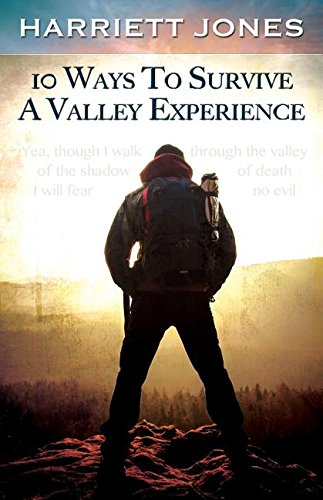 Book: 10 Ways To Survive A Valley Experience by Harriett Jones