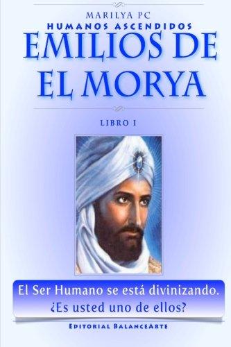 Emilios De El Morya: Humanos Ascendidos - Libro I: Volume 1