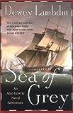 Sea of Grey: An Alan Lewrie Naval Adventure (Alan Lewrie Naval Adventures) (0312320167) by Lambdin, Dewey