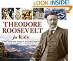 Theodore Roosevelt for Kids: His Life...