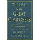 The Lives of the Great Composers ~ Harold C. Schonberg