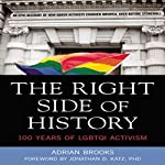 The Right Side of History: 100 Years of LGBTQ Activism | Adrian Brooks