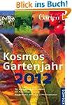 Kosmos Gartenjahr 2012: Der praktisch...