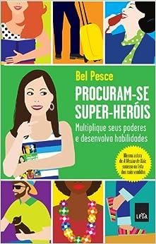 Procuram-Se Super-Herois (Em Portugues do Brasil): Bel