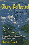 Glory Reflected:  Sigmund Freud - Man and Father