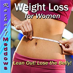 Weight Loss for Women Hypnosis: Lose Weight, Lose Belly Fat, Healthy Lifestyle, Guided Meditation Hypnosis & Subliminal | [Rachael Meddows]