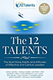 img - for The 12 Talents: The Must-Have Habits and Attitudes of Effective 21st Century Leaders book / textbook / text book